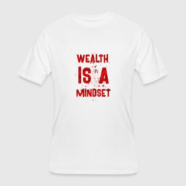 Wealth Quotes Wealth is a mindset - Men's 50/50 T-Shirt