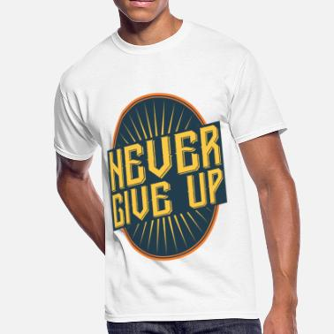 For Him never give up vintage style quote - Men's 50/50 T-Shirt