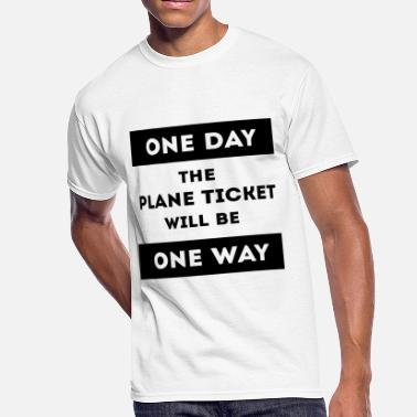 Distance One day the plane ticket will be one way - Men's 50/50 T-Shirt