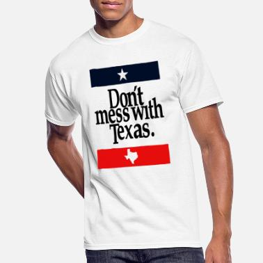 Mess Don t Mess With Texas White Funny Humor Lone Star - Men's 50/50 T-Shirt