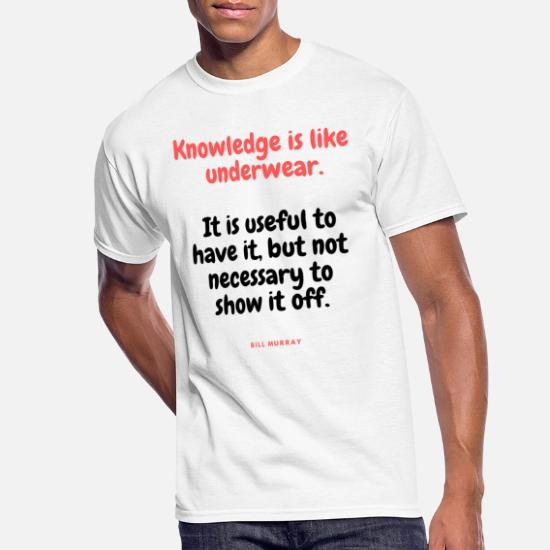 KNOWLEDGE IST LIKE UNDERWEAR Funny quotes cool Men's 50/50 T-Shirt