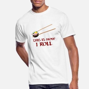 This Is How I Roll This Is How I Sushi Roll - Men's 50/50 T-Shirt