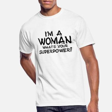 Womens Day I'm a Woman What's Your Super Power - Men's 50/50 T-Shirt