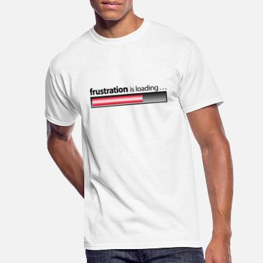 Frustration frustration / frustration is loading - Men's 50/50 T-Shirt