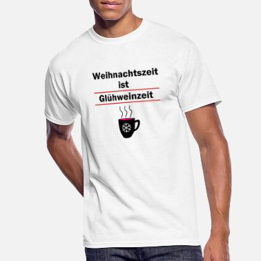 Glühwein Christmas - time is mulled wine - time (GERMAN) - Men's 50/50 T-Shirt