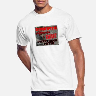 Dent Dominate Obliterate and Dent - Men's 50/50 T-Shirt