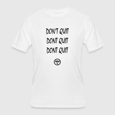 DONT QUIT DONT QUIT - Men's 50/50 T-Shirt
