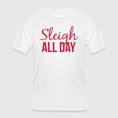 Sleigh All Day - Men's 50/50 T-Shirt