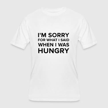 I'm Sorry For What I Said When I Was Hungry FUNNY - Men's 50/50 T-Shirt