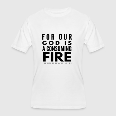 For Our God Is A Consuming Fire - Men's 50/50 T-Shirt