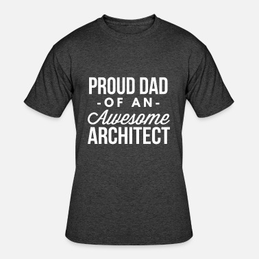 Architect Dad Proud Dad of an awesome Architect - Men's 50/50 T-Shirt