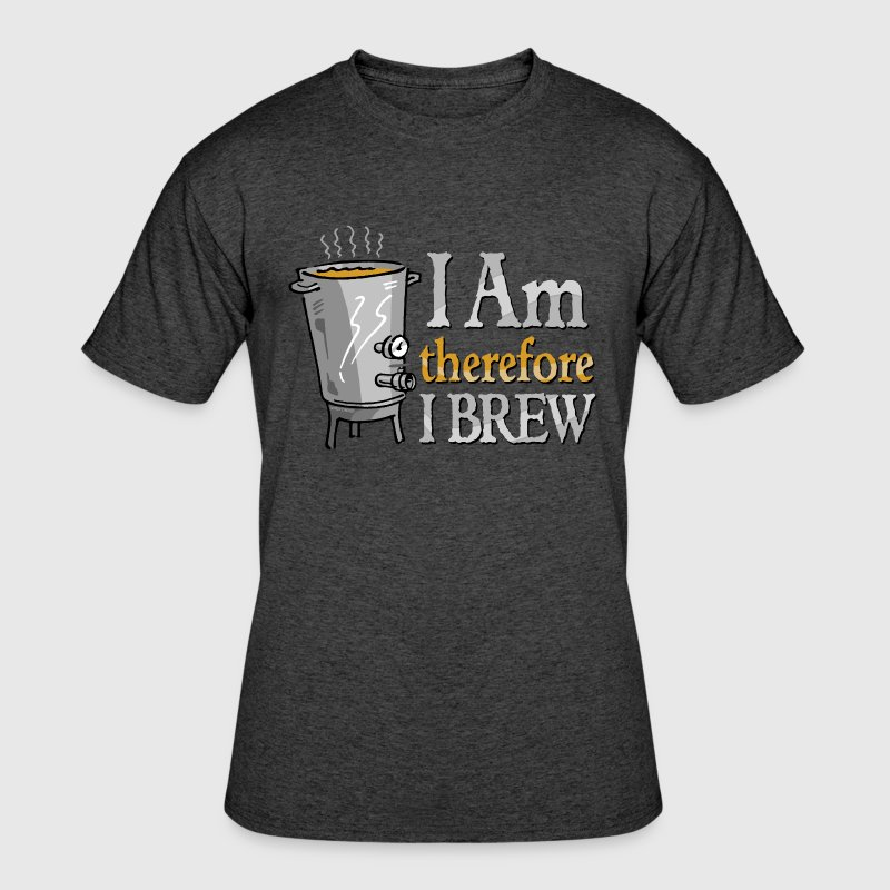 I Am Therefore I Brew - Men's 50/50 T-Shirt