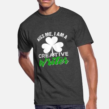 Me Creative Kiss Me I Am A Creative Writer - Men's 50/50 T-Shirt