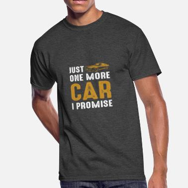 Ust ust One More Car I Promise, Car Lovers - Men's 50/50 T-Shirt