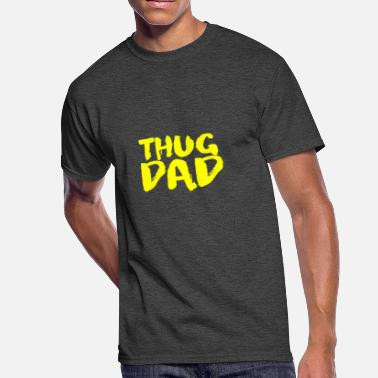 Thug Quote thug dad - Men's 50/50 T-Shirt