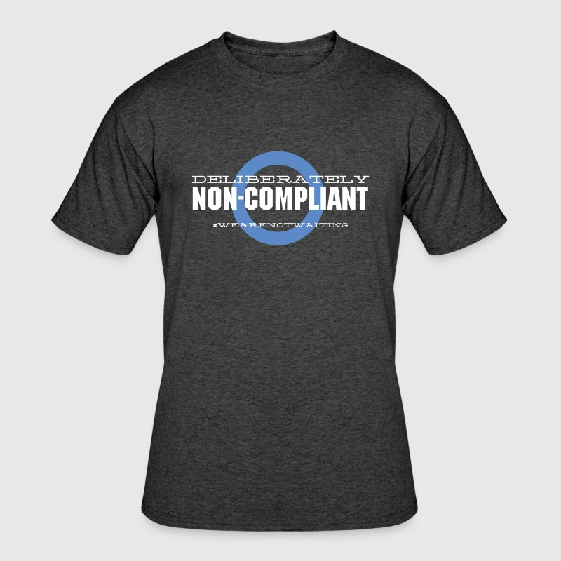 Deliberately Non-Compliant Women - Men's 50/50 T-Shirt