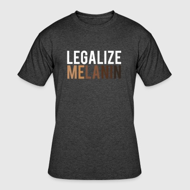 Legalize Melanin  - Men's 50/50 T-Shirt