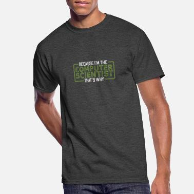 Edge Computing Because I'm The Computer Scientist That's Why Gift - Men's 50/50 T-Shirt