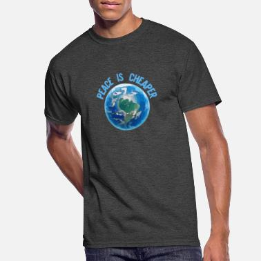 Global Peace Peace is Cheaper - Men's 50/50 T-Shirt