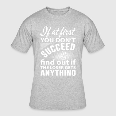 If At First You Dont Succeed If at first you dont succeed - Men's 50/50 T-Shirt