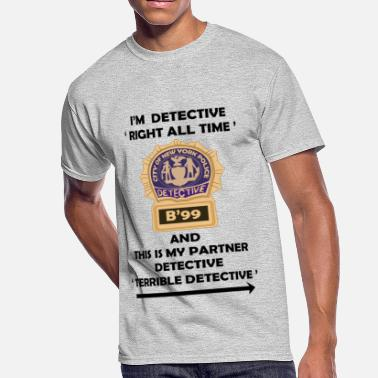 98ee3bc23 Brooklyn Nine Nine I'm Detective Right All Time - Men&#39. Men's 50/50 T -Shirt