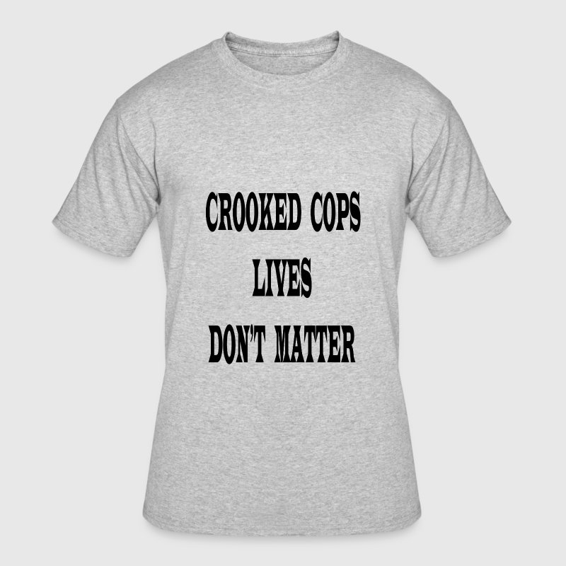crooked cops - Men's 50/50 T-Shirt