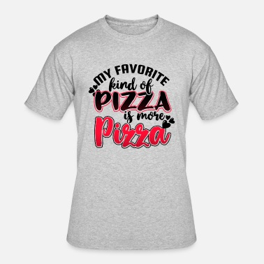 Eat More Pizza My favorite kind of pizza is more pizza - Men's 50/50 T-Shirt