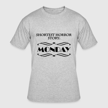 Shortest horror story: Monday - Men's 50/50 T-Shirt