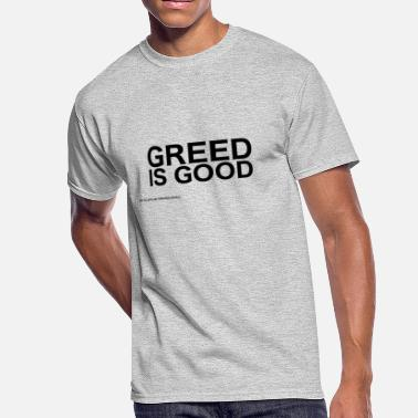 Greed Greed Is Good - Men's 50/50 T-Shirt