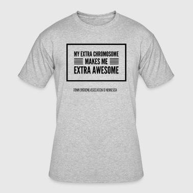 Extra Chromosome My extra chromosome makes me extra awesome - Men's 50/50 T-Shirt