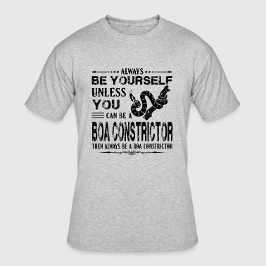 Always Be A Boa Constrictor Shirt - Men's 50/50 T-Shirt