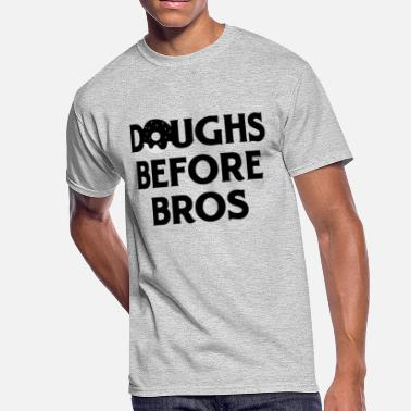 02f1f3a15 Bros Before Hoes Funny DOUGHS BEFORE BROS - Men's 50/50. Men's 50/50 T- Shirt