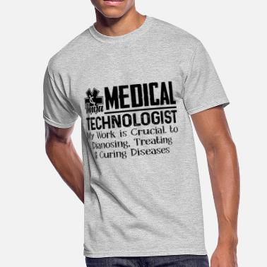 Medical Laboratory Technologist I'm A Medical Technologist Shirt - Men's 50/50 T-Shirt