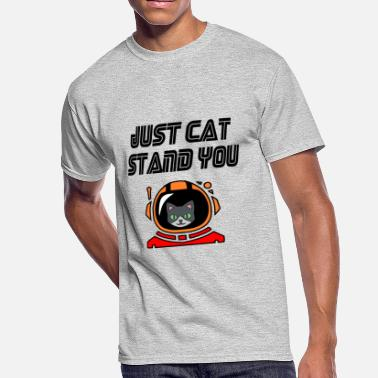 Standing Cat just cat stand you - Men's 50/50 T-Shirt