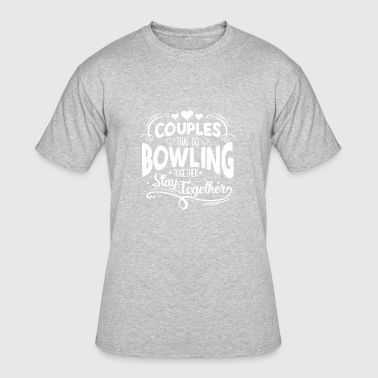 Going Bowling COUPLES THAT GO BOWLING - Men's 50/50 T-Shirt