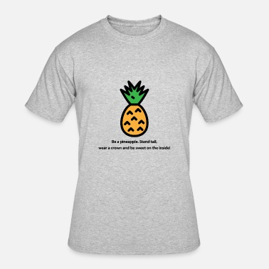 Funny Pineapple Be a pineapple - Men's 50/50 T-Shirt