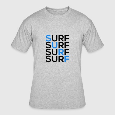 Surf - surf surf surf surf - Men's 50/50 T-Shirt