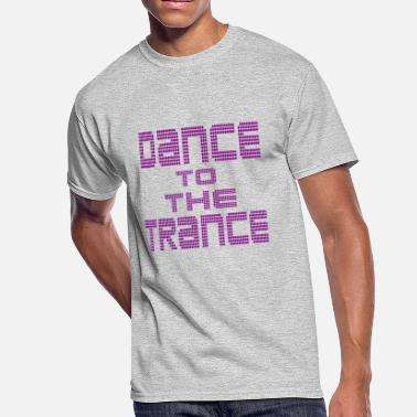 Trance Dance dance to the trance - Men's 50/50 T-Shirt