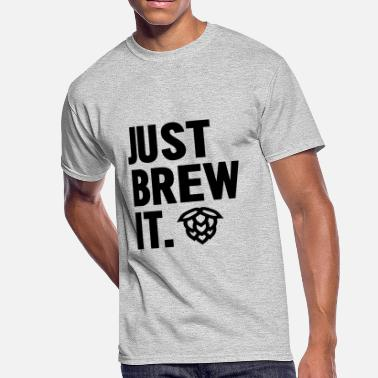 Just Brew It Just Brew It - Men's 50/50 T-Shirt