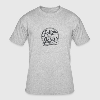 Follow Jesus | Follow Your Dreams - Men's 50/50 T-Shirt