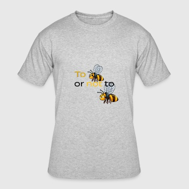 to bee or not to bee - Men's 50/50 T-Shirt
