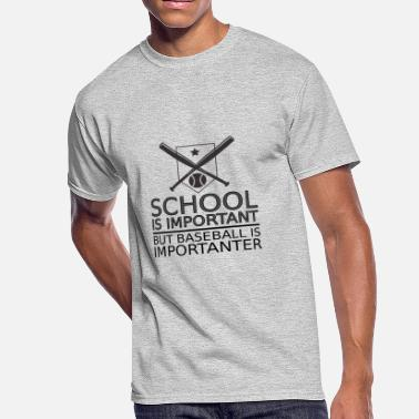 School Is Important School is Important, but Baseball is Importanter - Men's 50/50 T-Shirt