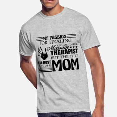 Massage Therapist Mom Massage Therapist Mom Shirt - Men's 50/50 T-Shirt