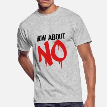 How About No stamp graffiti cool how about no saying funny how - Men's 50/50 T-Shirt