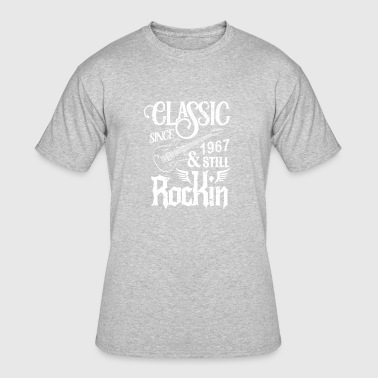 Classic Since 1967 And Still Rockin - Men's 50/50 T-Shirt