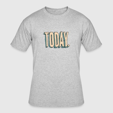 Today - Men's 50/50 T-Shirt