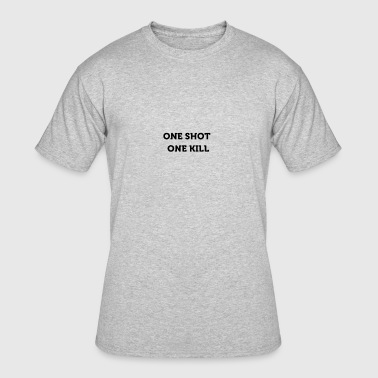 One shot one kill t - Men's 50/50 T-Shirt