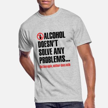 Alcohol ALCOHOL FUNNY QUOTES - Men's 50/50 T-Shirt