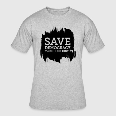 Save Democracy Statement March For Truth - Men's 50/50 T-Shirt