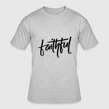Faithful - Men's 50/50 T-Shirt